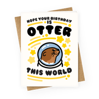 Hope Your Birthday Is Otter This World Greetingcard