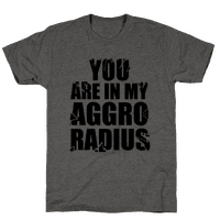 You're in my Aggro Radius
