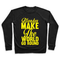 Blondes Make The World Go Round (Yellow)