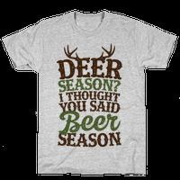 Deer Season I Thought You Said Beer Season