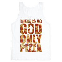 There Is No God Only Pizza