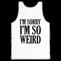 I'm Sorry I'm So Weird