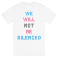 We Will Not Be Silenced (Transgender)
