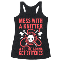 Mess With A Knitter And You're Gonna Get Stitches