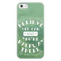 Believe You Can And You're Halfway There - Theodore Roosevelt Phonecase
