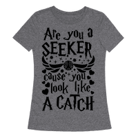 Are You A Seeker, 'Cause You Look Like A Catch Tee