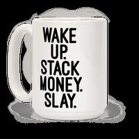 Wake Up Stack Money Slay Mug