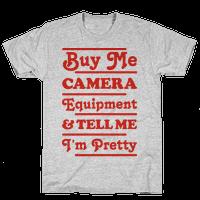 Buy Me Camera Equipment and Tell Me I'm Pretty