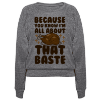 All About That Baste Pullover