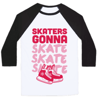 Skaters Gonna Skate Skate Skate