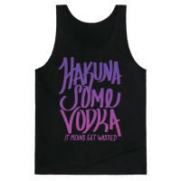 Hakuna Some Vodka (Gradient)