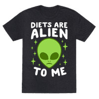 Diets Are Alien To Me Tee