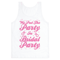 We Put The Party In Bridal Party