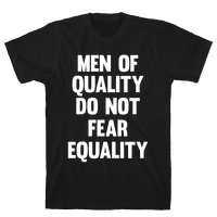 Men Of Quality Do Not Fear Equality (White Ink)