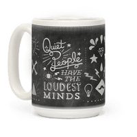 Quiet People Have The Loudest Minds Mug