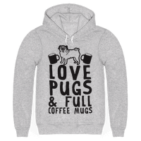 Love Pugs And Full Coffee Mugs