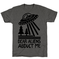 Dear Aliens, Abduct Me
