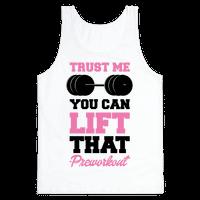 Trust Me You Lift That