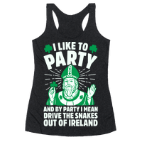 I Like To Party & By Party I Mean Drive The Snakes Out Of Ireland