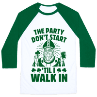 The Party Don't Start Till I Walk In (St. Patrick)