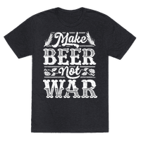 Make Beer Not War Tee