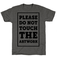 Please Do Not Touch The Artwork