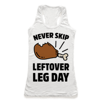 Never Skip Leftover Leg Day
