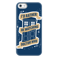 I'd Rather Be Watching Doctor Who Phonecase