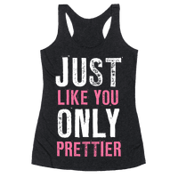 Just Like You Only Prettier