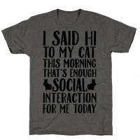 Done With Social Interaction For The Day Tee