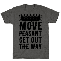 Move Peasant Get Out The Way