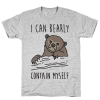 I Can Bearly Contain Myself