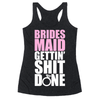 Brides Maid Gettin' Shit Done