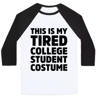 This Is My Tired College Student Costume