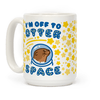 I'm Off To Otter Space Mug