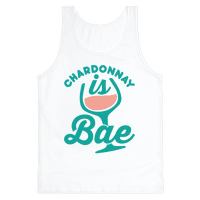 Chardonnay Is Bae