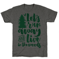 Let's Run Away And Live In The Woods