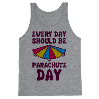 Every Day Should Be Parachute Day