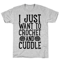 I Just Want To Crochet And Cuddle