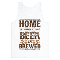 Home Is Where The Beer Is Brewed Tank