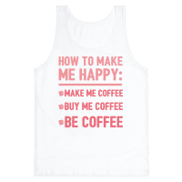 How To Make Me Happy: Make Me Coffee