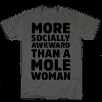 More Socially Awkward Than a Mole Woman