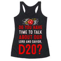 Do You Have Time to Talk about Our Lord and Savior, D20?
