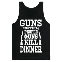 Gun's Don't Kill People. Guns Kill Dinner!