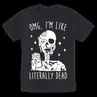 Omg, Im Like Literally Dead (Zombie) Tee
