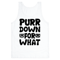 Purr Down For What