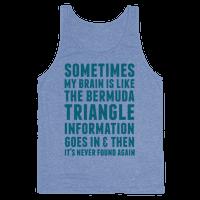 Sometimes My Brain Is Like The Bermuda Triangle