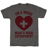 I'm a Nurse, What's Your Superpower?