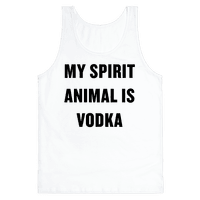 My Spirit Animal Is Vodka