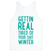 Gettin' Real Tired of Your Shit, Winter